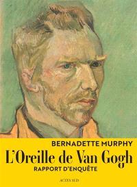 L'oreille de Van Gogh : rapport d'enquête