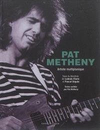 Pat Metheny : artiste multiplunique