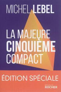 La majeure cinquième compact : le standard Lebel en 200 pages