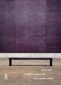 L'allégorie existentielle de la chapelle Rothko