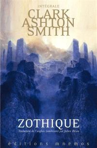 Intégrale Clark Ashton Smith, Mondes derniers. Volume 1, Zothique