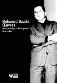Oeuvres : écrits politiques, nouvelles, théâtre et poésie