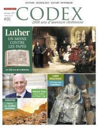 Codex : 2.000 ans d'aventure chrétienne. n° 5, Luther : un moine contre les papes