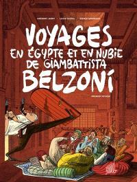 Voyages en Egypte et en Nubie de Giambattista Belzoni. Volume 1, Premier voyage
