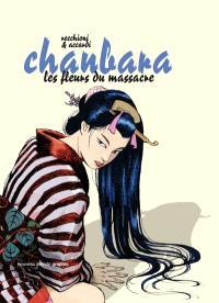 Chanbara. Volume 2, Les fleurs du massacre