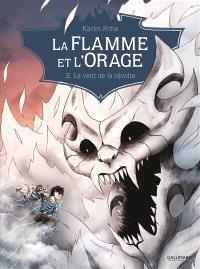 La Flamme et l'orage. Volume 3, Le vent de la révolte