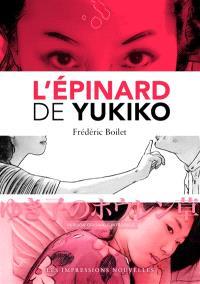 L'épinard de Yukiko : version originale et intégrale