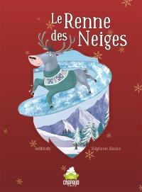 Le fabuleux destin de Père Noël. Volume 1, Le renne des neiges