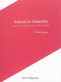 Artaud in Amerika : la place de la femme dans le plan américain