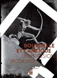 Bourdelle et l'antique : une passion moderne