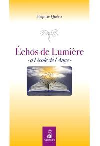 Echos de lumière : à l'école de l'ange
