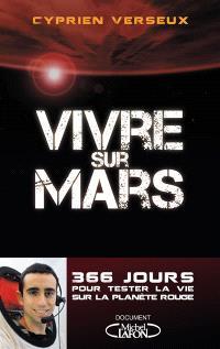 Vivre sur Mars : 366 jours pour tester la vie sur la planète rouge