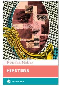 Hipsters : le Nègre blanc : réflexions superficielles sur le hipster