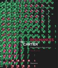 Résonances de Cartier : haute joaillerie et objets précieux