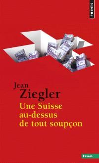 Une Suisse au-dessus de tout soupçon