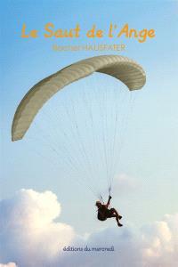 Le saut de l'ange : biographie romancée de Hannah Senesh