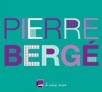 Pierre Bergé, un temps pour tout : entretiens avec Joëlle Gayot
