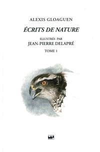 Ecrits de nature. Volume 1