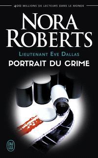 Lieutenant Eve Dallas. Volume 16, Portrait du crime