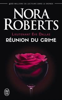 Lieutenant Eve Dallas. Volume 14, Réunion du crime