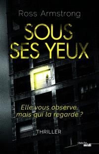 Sous ses yeux : thriller