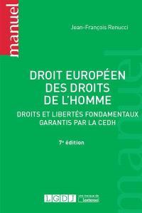 Droit européen des droits de l'homme : droits et libertés fondamentaux garantis par la CEDH
