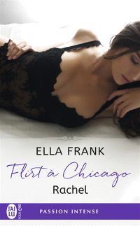Flirt à Chicago. Volume 3, Rachel