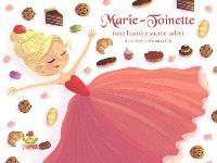 Marie-Toinette : une histoire sucrée-salée