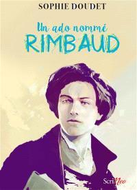 Un ado nommé Rimbaud