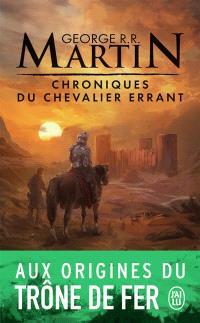 Chroniques du chevalier errant : Trois histoires du trône de fer