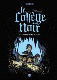 Le collège noir. Volume 2, Le livre de la pierre