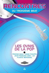 Les ovnis de la pop : Tristam Nada, Annie Philippe, Jean-François Coen, Lio, Plastic Bertrand
