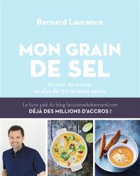 Mon grain de sel : un tour du monde en plus de 150 recettes salées