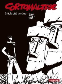 Corto Maltese : en noir et blanc. Volume 12, Mû, la cité perdue