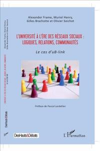 L'université à l'ère des réseaux sociaux : logiques, relations, communautés : le cas d'uB-link