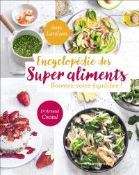 Encyclopédie des super aliments : boostez votre équilibre !