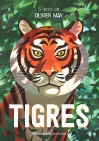 Tigres : 5 récits