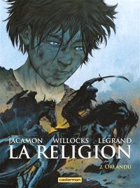 La religion. Volume 2, Orlandu