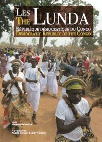 Les Lunda : République démocratique du Congo = The Lunda : Democratic Republic of the Congo
