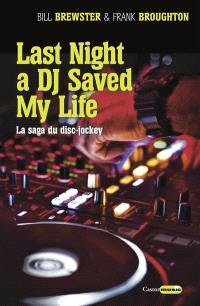 Last night a DJ saved my life : un siècle de musique aux platines