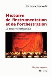 Histoire de l'instrumentation et de l'orchestration : du baroque à l'électronique