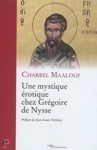 Une mystique érotique chez Grégoire de Nysse