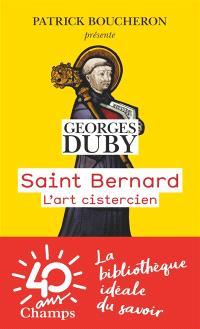 Saint Bernard : l'art cistercien
