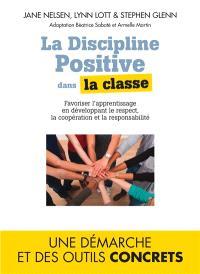 La discipline positive dans la classe : favoriser l'apprentissage en développant le respect, la coopération et la responsabilité