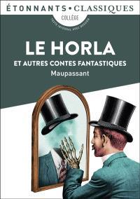 Le Horla : et autres contes fantastiques