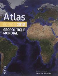 Atlas géopolitique mondial : 2018