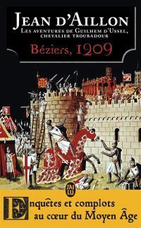 Les aventures de Guilhem d'Ussel, chevalier troubadour, Béziers, 1209