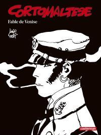 Corto Maltese : en noir et blanc. Volume 07, Fable de Venise