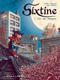 Sixtine. Volume 1, L'or des Aztèques