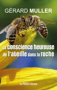La conscience heureuse de l'abeille dans la ruche